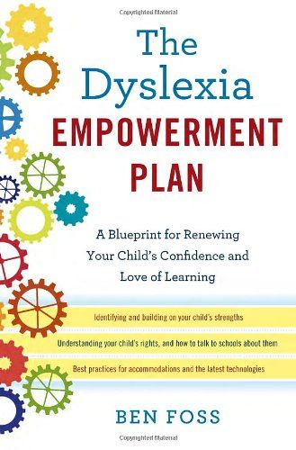 "A Blueprint for Renewing Your Child's Confidence and Love of Learning - ""Other books tell you what dyslexia is, this book tells you what to do. ""1) Identify your child's profile. 2) Help your child help themselves. 3) Create community."" By Ben Foss ($12 on Kindle, $22 in hardback)"
