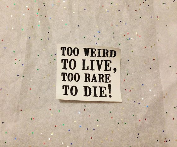 Too Weird to Live, Too Rare to Die Patch