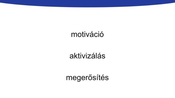 Motiválás, aktivizálás, megerősítés - kísérleti tananyag