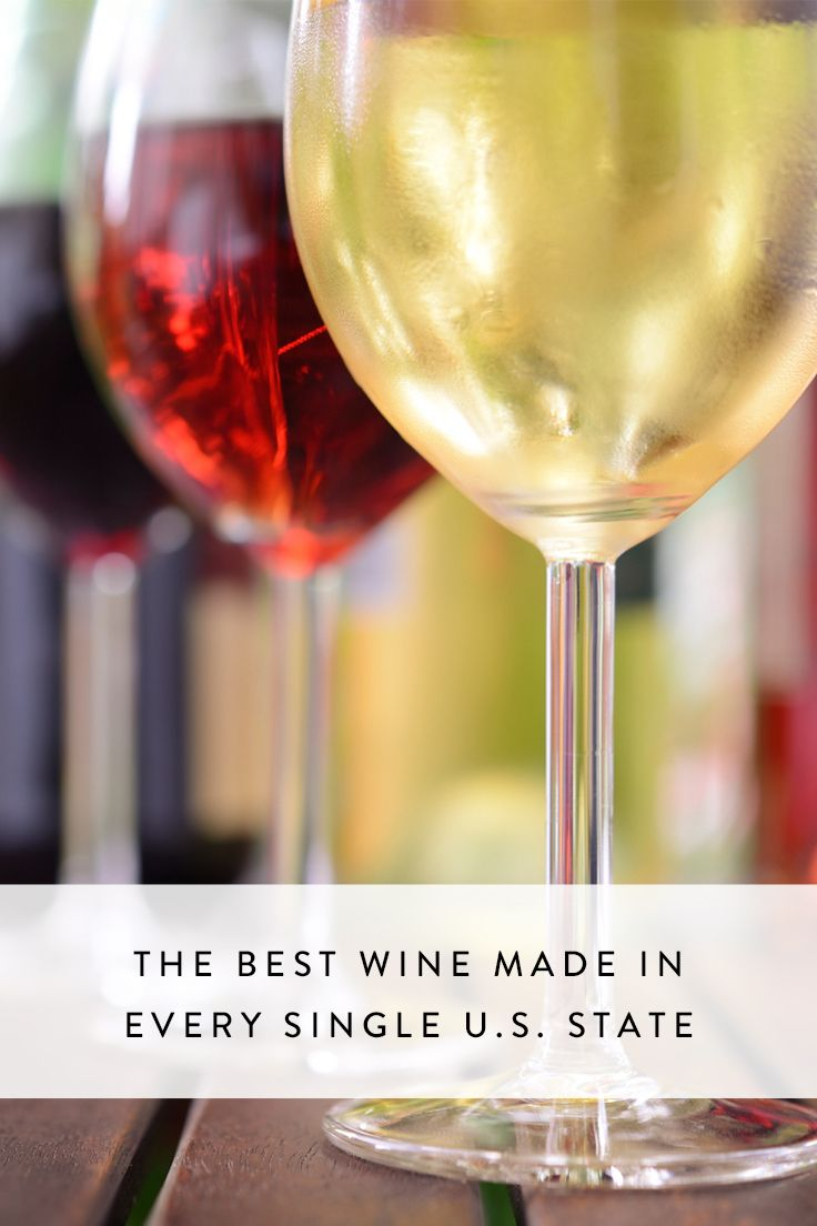 The Best Wine Made In Every Single U S State Tails And Pinterest Beverage Food