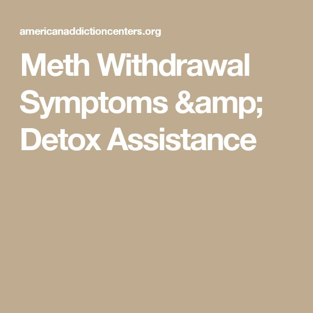 Meth Withdrawal Symptoms & Detox Assistance