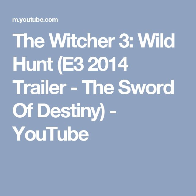 The Witcher 3: Wild Hunt (E3 2014 Trailer - The Sword Of Destiny) - YouTube