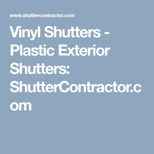 Vinyl Shutters - Plastic Exterior Shutters: ShutterContractor.com