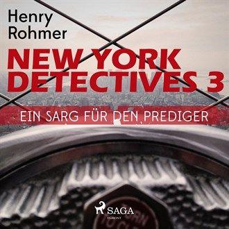 Ein Sarg für den Prediger - New York Detectives 3 (Ungekürzt) von Henry Rohmer im Microsoft Store entdecken
