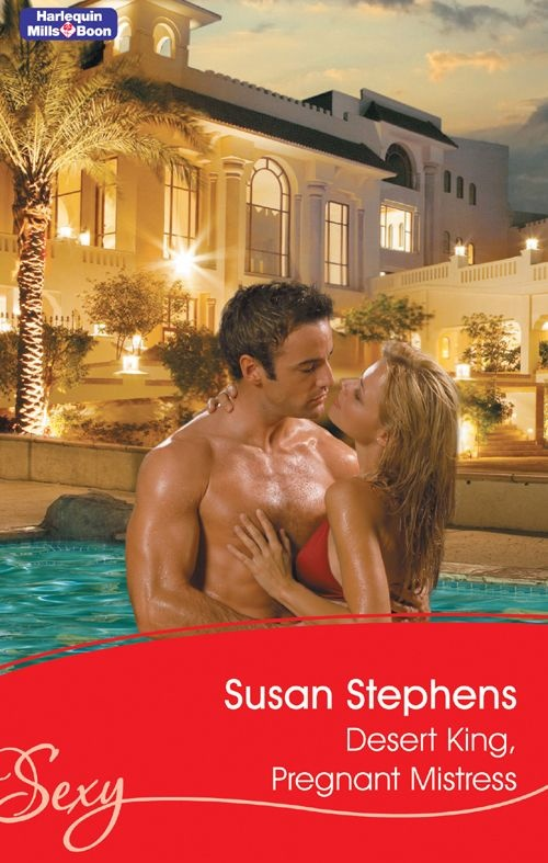 Amazon.com: Mills & Boon : Desert King, Pregnant Mistress (Sexy S.) eBook: Susan Stephens: Kindle Store