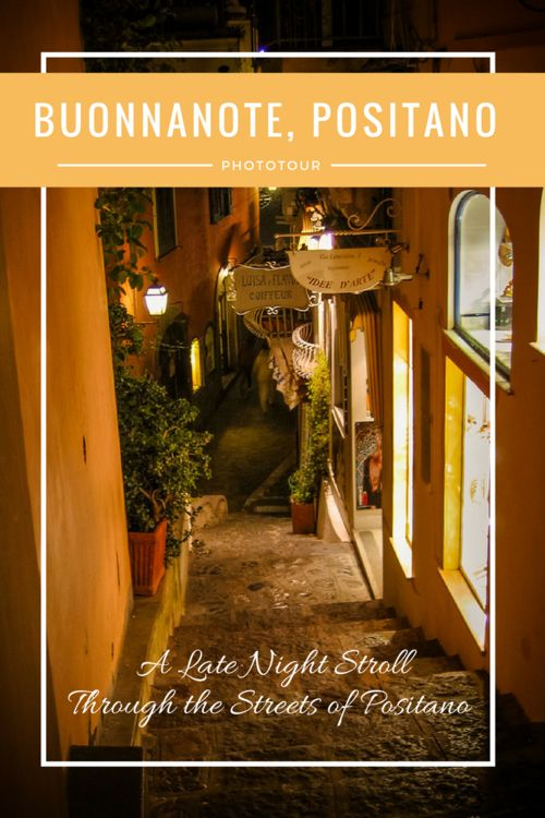 Take a late night stroll through the glowing alleyways of Positano. Buonnanote!