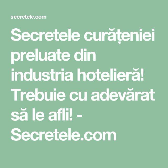 Secretele curățeniei preluate din industria hotelieră! Trebuie cu adevărat să le afli! - Secretele.com