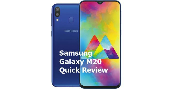 Quick And Detailed Samsung Galaxy M20 Review With All Pros And
