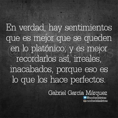 Gabriel García Márquez Exactly so, pero la perfeccion no exciste. O definamos perfeccion. Porque para todos la perfeccion es relativa a lo que creemos .