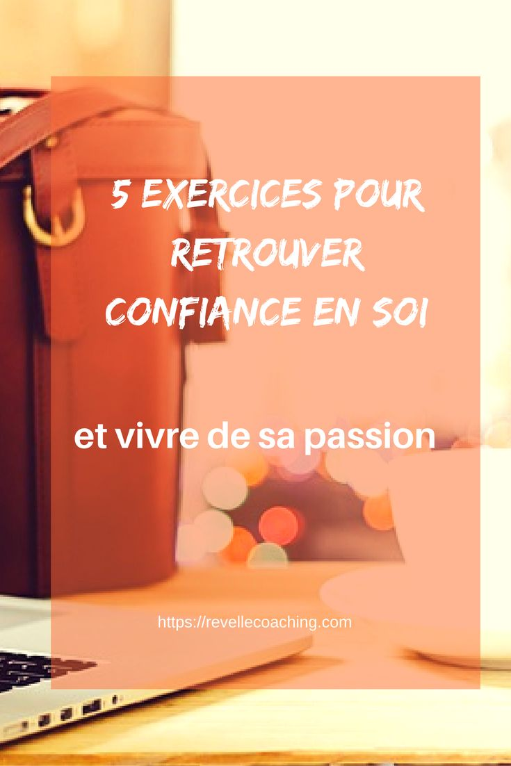 5 exercices concrets à mettre en place facilement pour retrouver confiance en soi. https://revellecoaching.com/comment-retrouver-confiance-en-soi/