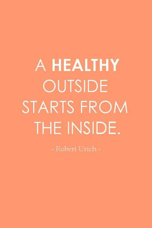 A healthy outside starts from the inside- Positive quotes about healthy eating from the PumpUp Blog