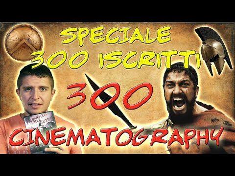 SPECIALE 300 ISCRITTI: La Cinematografia di 300 (Zack Snyder) - Fotografia e Cinema #2 - YouTube