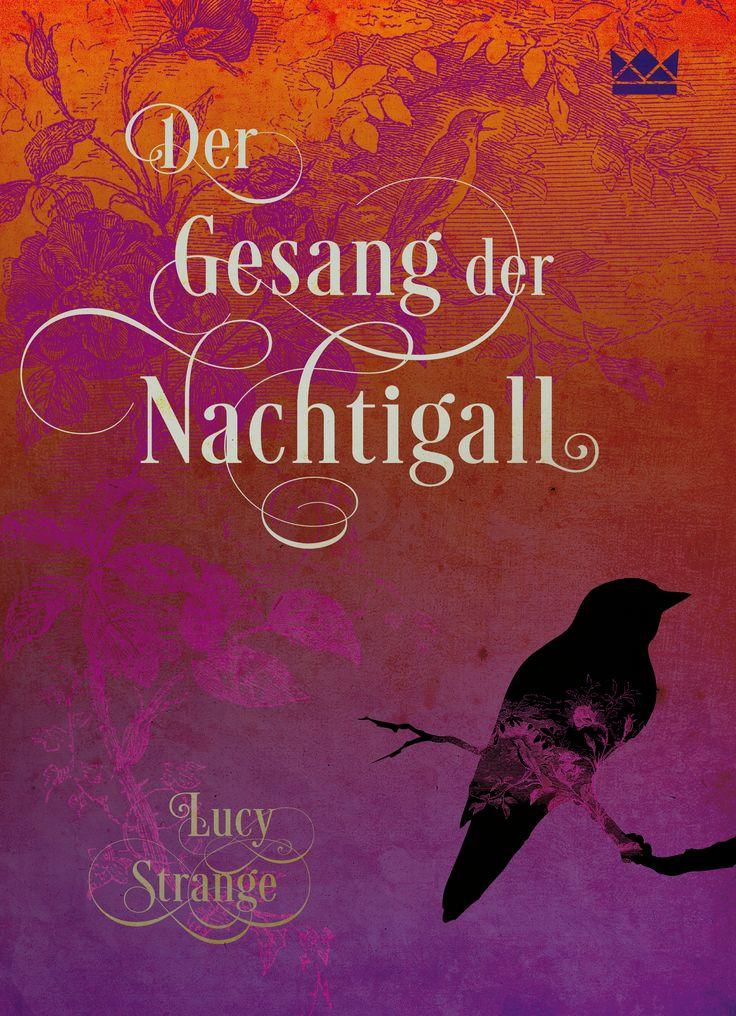Der Gesang der Nachtigall, Lucy Strange, Königskinder Verlag, Book Cover Design: http://www.susekopp.de
