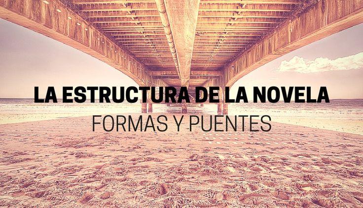 La estructura de la novela: formas y puentes