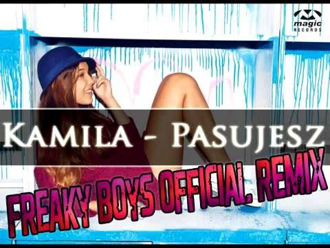 Kamila - Pasujesz (Freaky Boys Official Remix)