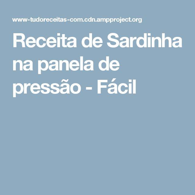 Receita de Sardinha na panela de pressão - Fácil