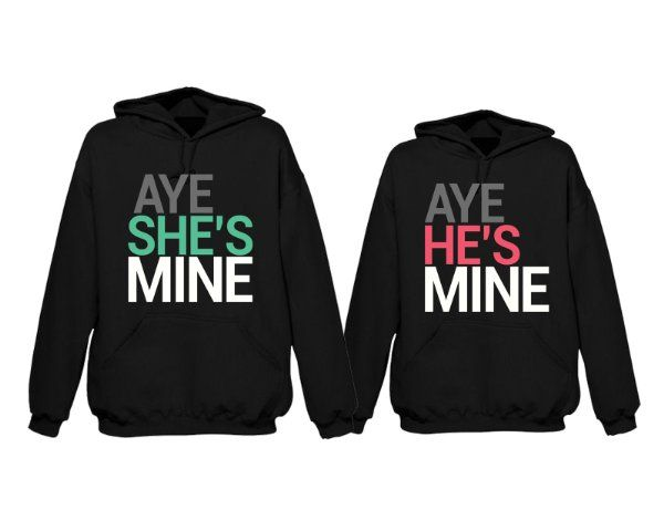 Aye Shes/hes Mine Couple Hoodie (Price for Two Hoodies)