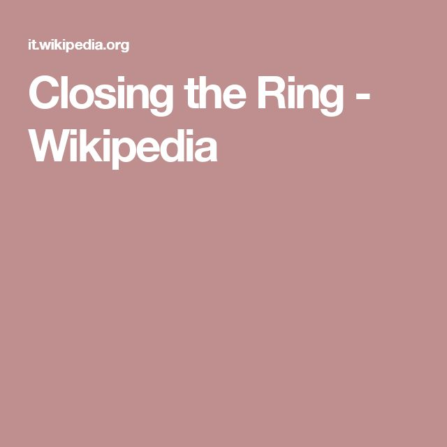 Closing the Ring - Wikipedia