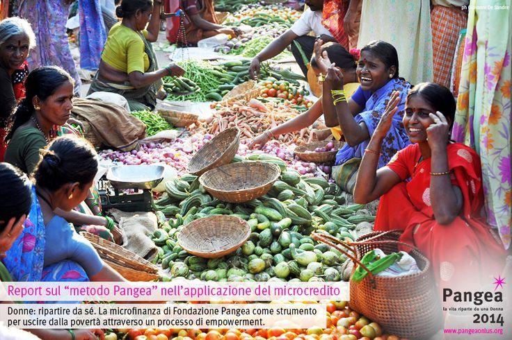 """Report sul """"metodo Pangea"""" nell'applicazione del microcredito / Donne: ripartire da sé. La microfinanza di Fondazione Pangea come strumento per uscire dalla povertà attraverso un processo di empowerment."""