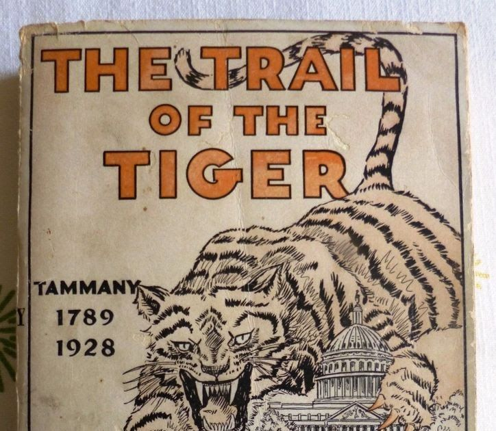 The Trail of the Tiger Allan Franklin History Tammany Hall 1928 Boss Tweed RARE