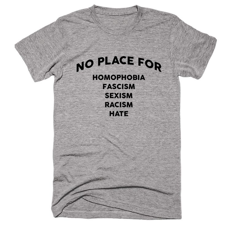 No Place For Homophobia Fascism Sexism Racism Hate T-shirt