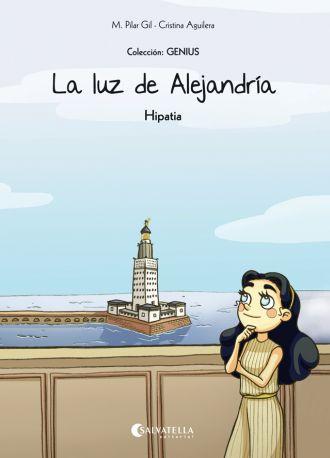 """""""La luz de Alejandría. Hipatia"""" - Colección GENIUS (Editorial Salvatella) #MujeresDeLaHistoria"""