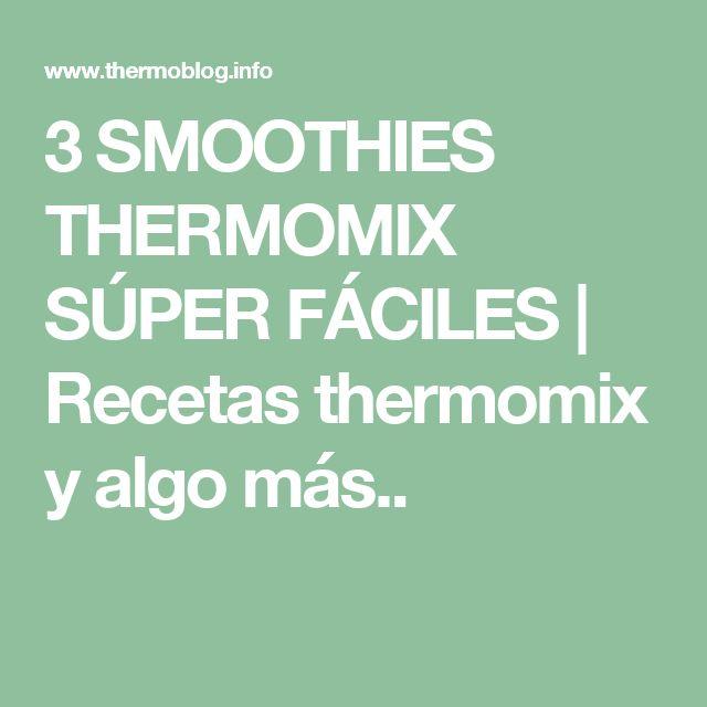 3 SMOOTHIES THERMOMIX SÚPER FÁCILES | Recetas thermomix y algo más..