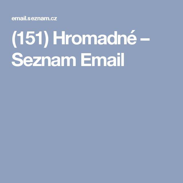 (151) Hromadné – Seznam Email