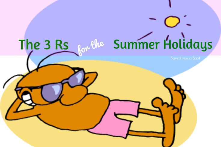 The 3 Rs for the Summer Holidays