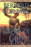 Enemy of God by Bernard Cornwell. #2 in the Arthur trilogy. It's on my nightstand with books #1 & 3 next to Les Miserables, Devil in the White City & my Nana's bible.