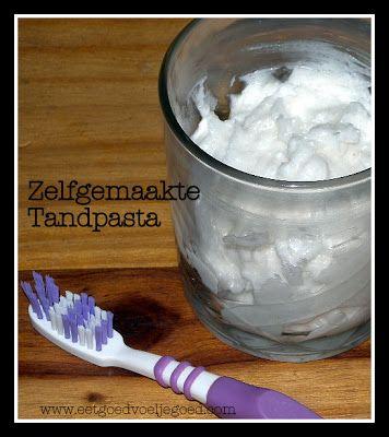 Eet goed, Voel je goed: Zelf tandpasta maken - Natuurlijk en Goedkoop