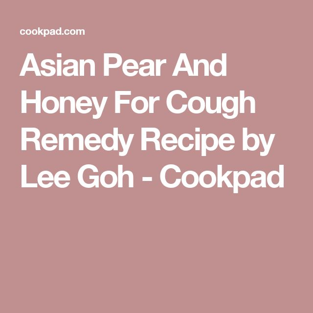 Asian Pear And Honey For Cough Remedy Recipe by Lee Goh - Cookpad