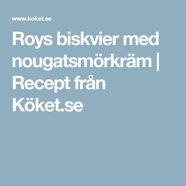 Roys biskvier med nougatsmörkräm | Recept från Köket.se