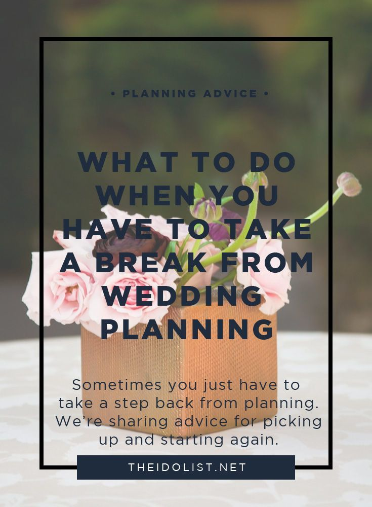 Wedding Planning With A Long Engagement Or After A Break Wedding Planning Wedding Stress Long Engagement