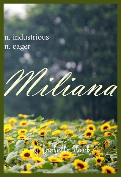 Baby Girl Name: Miliana. Meaning: Industrious; Eager. Origin: Serbian; Croatian. https://www.pinterest.com/vintagedaydream/baby-names/
