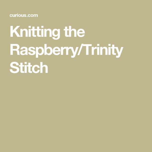 Knitting the Raspberry/Trinity Stitch