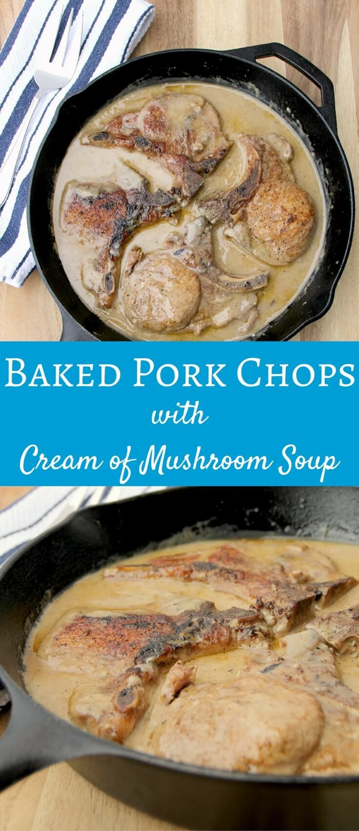 Easy baked pork chops with cream of mushroom soup help you get dinner on the table fast!
