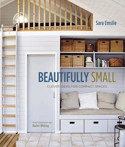 Beautifully Small: Style Solutions for Small Spaces: Sara Emslie: 9781849755528: Amazon.com: Books