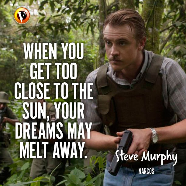 "Steve Murphy (Boyd Holbrook) in Narcos: ""When you get too close to the sun, your dreams may melt away."" #quote #superguide"