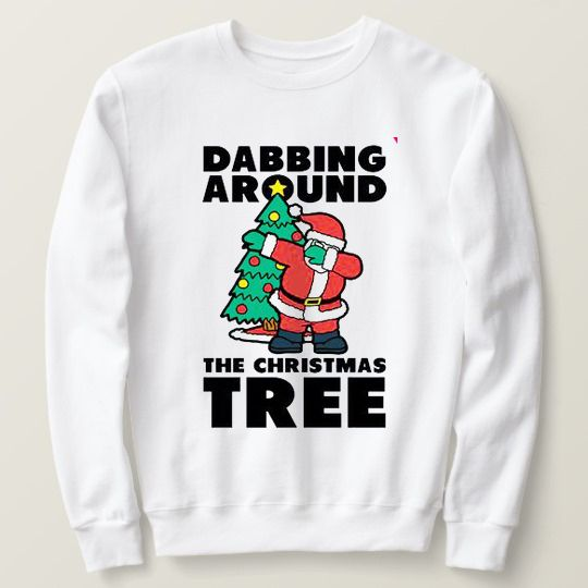 Dabbing Around The Christmas Tree Custom Sweatshirts
