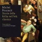 Michel Foucault - Storia della follia nell'età classica (Edizione Bur 2011) [Epub - Mobi]