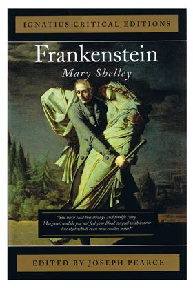 "The Misunderstood Monster | Joseph Pearce | From the Introduction to Mary Shelley's ""Frankenstein"" 