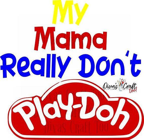 My Mama Playdoh Svg Play Doh Vinyl Projects Cricut Crafts