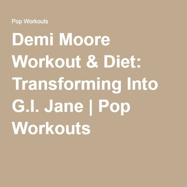 Demi Moore Workout & Diet: Transforming Into G.I. Jane   Pop Workouts