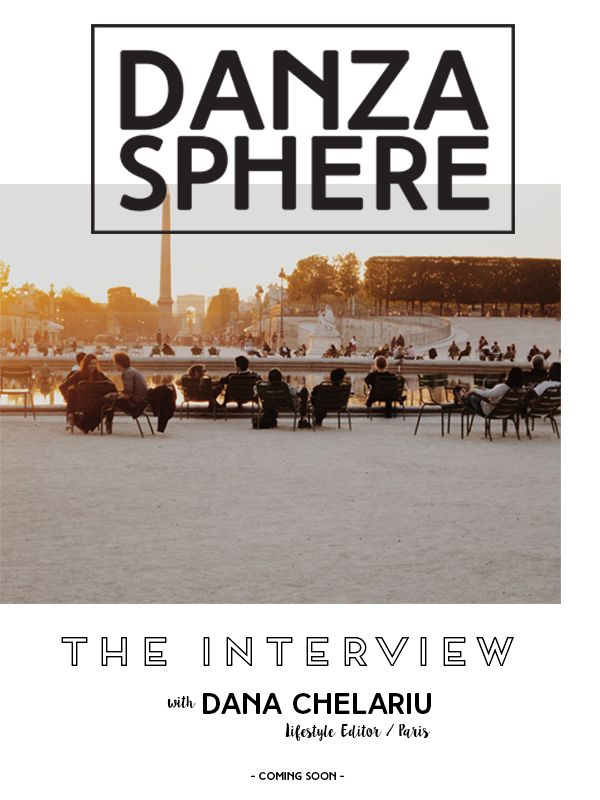 DanzaSphere - The Interview  with Lifestyle Editor, Dana Chelariu - coming soon-