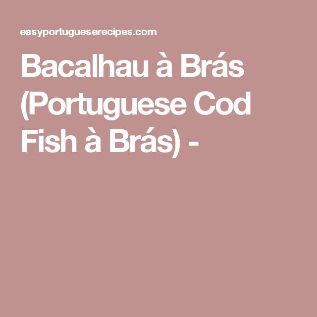 Bacalhau à Brás (Portuguese Cod Fish à Brás) -
