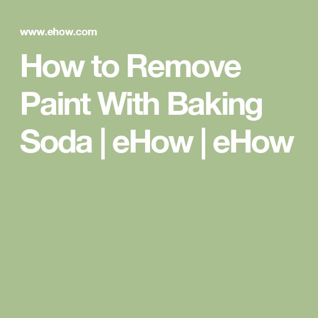 How to Remove Paint With Baking Soda | eHow | eHow