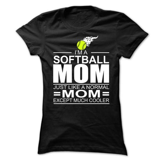 Awesome Basketball Lovers Tee Shirts Gift for you or your family member and your friend:  Im a softball mom, just like a normal mom, except much cooler  Tee Shirts T-Shirts