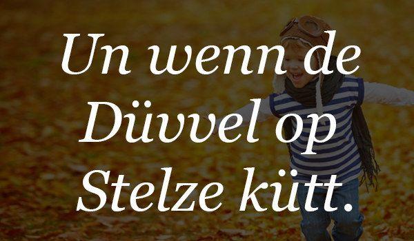 Was sich der Kölner in den Kopf setzt, will er auf jeden Fall erreichen: | 18 wundervolle Sätze, die Du nur kennst, wenn Du in Köln aufgewachsen bist