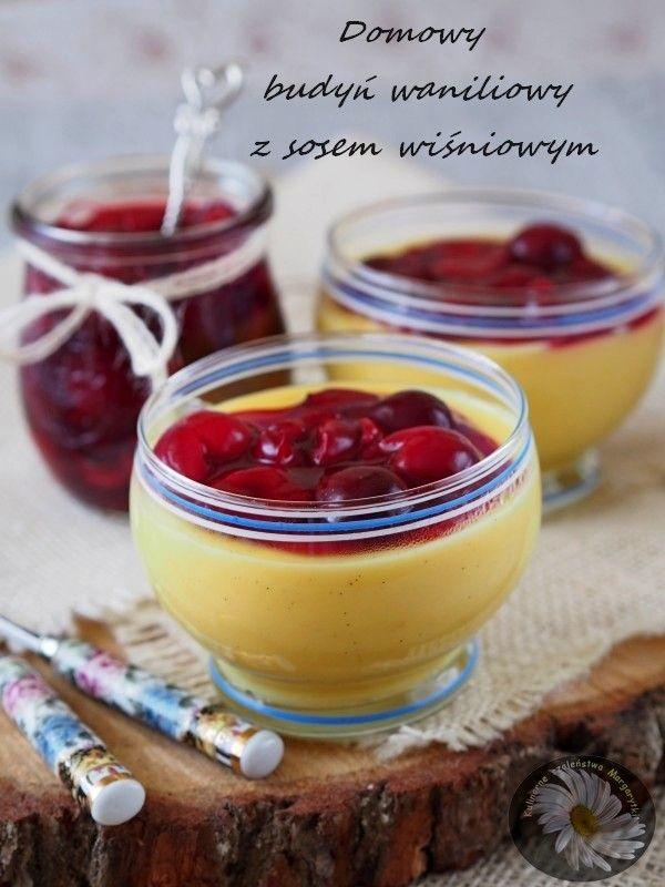 Kulinarne Szaleństwa Margarytki: Domowy budyń waniliowy z sosem wiśniowym z cynamonem